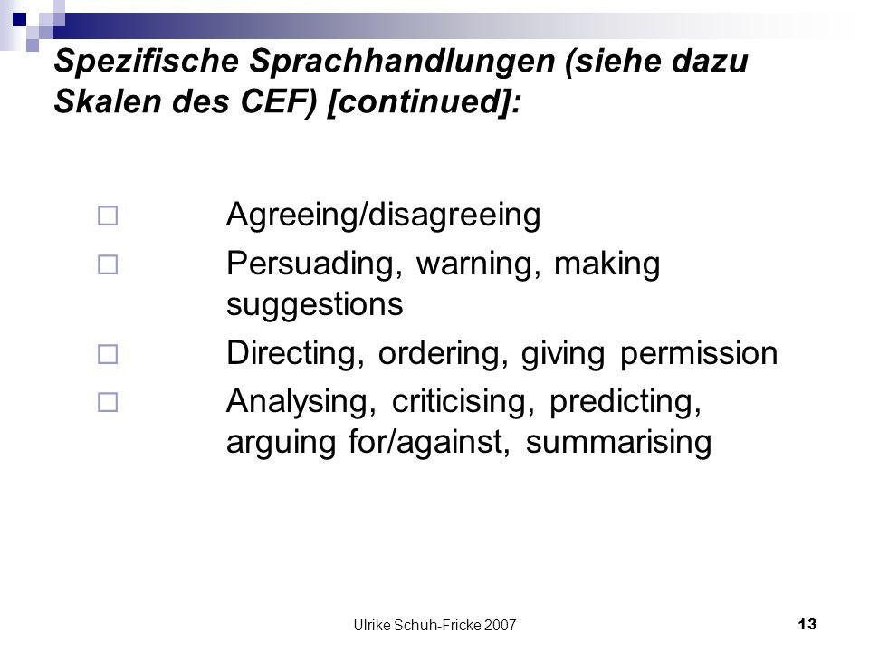 Spezifische Sprachhandlungen (siehe dazu Skalen des CEF) [continued]: